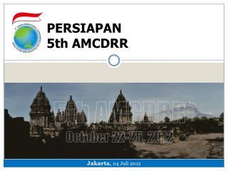 PERSIAPAN  5th AMCDRR