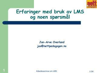 Erfaringer med bruk av LMS og noen spørsmål
