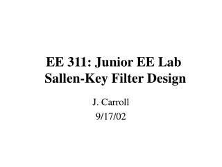 EE 311: Junior EE Lab  Sallen-Key Filter Design