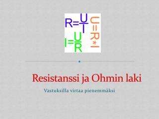 Resistanssi ja Ohmin laki