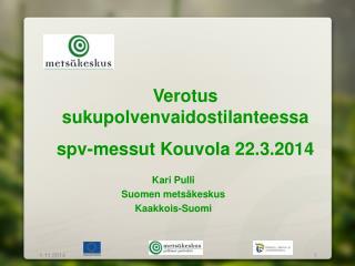 Verotus sukupolvenvaidostilanteessa spv-messut Kouvola 22.3.2014