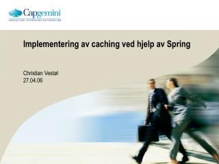 Implementering av caching ved hjelp av Spring