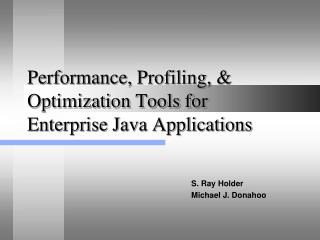Performance, Profiling, & Optimization Tools for Enterprise Java Applications