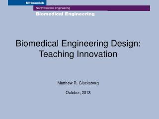 Biomedical Engineering Design: Teaching Innovation