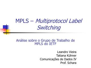 MPLS �  Multiprotocol Label Switching
