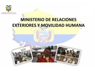 MINISTERIO DE RELACIONES EXTERIORES Y MOVILIDAD HUMANA