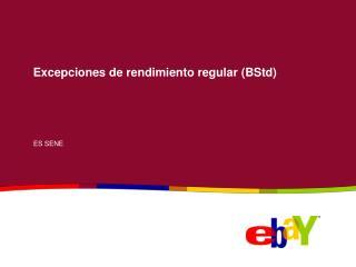 Excepciones de rendimiento regular (BStd)