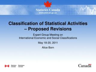 Classification of Statistical Activities   Proposed Revisions Expert Group Meeting on  International Economic and Social
