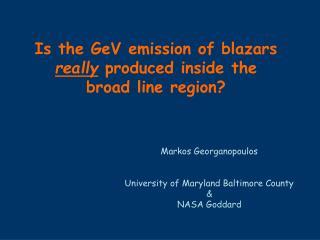 Markos Georganopoulos University of Maryland Baltimore County & NASA Goddard