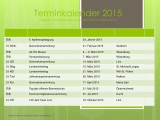 Terminkalender  2015 folgende Veranstaltungen liegen dem Österr. Imkerbund vor