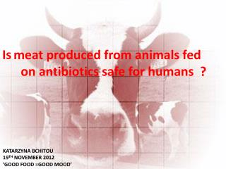 meat  produced  from animals fed on antibiotics safe  for  humans