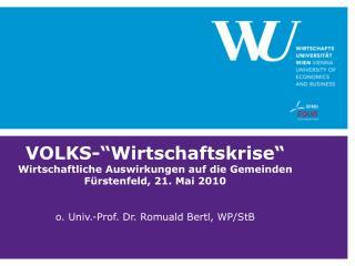 """VOLKS-""""Wirtschaftskrise"""" Wirtschaftliche Auswirkungen auf die Gemeinden Fürstenfeld, 21. Mai 2010"""