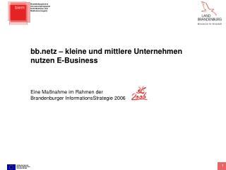 bbz – kleine und mittlere Unternehmen nutzen E-Business Eine Maßnahme im Rahmen der