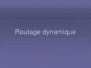 Routage dynamique