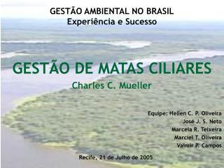 GESTÃO AMBIENTAL NO BRASIL Experiência e Sucesso