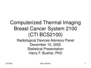Computerized Thermal Imaging  Breast Cancer System 2100  (CTI BCS2100)