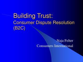 Building Trust: Consumer Dispute Resolution (B2C)