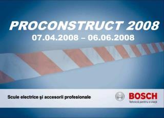 PROCONSTRUCT 2008 07.04.200 8  –  0 6.06.200 8