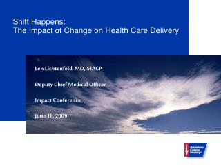Shift Happens:  The Impact of Change on Health Care Delivery