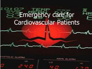 Emergency care for Cardiovascular Patients