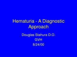 Hematuria - A Diagnostic Approach