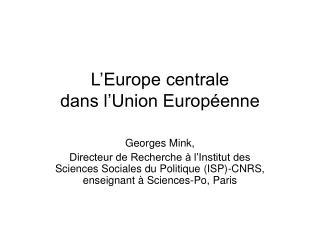 L�Europe centrale  dans l�Union Europ�enne
