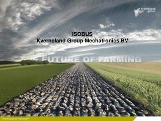 ISOBUS  Kverneland Group Mechatronics BV