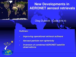 New Developments in  AERONET aerosol retrievals