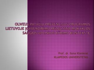 Prof. dr.  Ilona Klanienė KLAIP ĖDOS UNIVERSITETAS