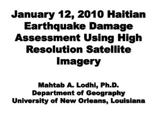 January 12, 2010 Haitian Earthquake Damage Assessment Using High Resolution Satellite Imagery