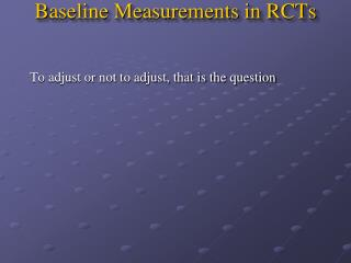 Baseline Measurements in RCTs
