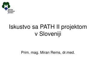Iskustvo sa PATH II projektom v Sloveniji