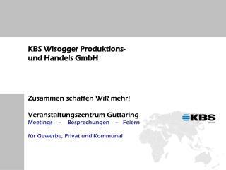 KBS Wisogger Produktions- und Handels GmbH