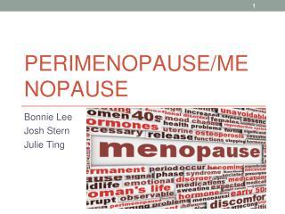 PERIMENOPAUSE/MENOPAUSE