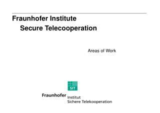 Fraunhofer Institute Secure Telecooperation