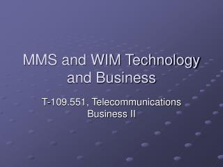 MMS and WIM Technology and Business