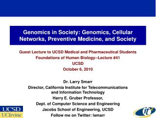 Genomics in Society: Genomics, Cellular Networks, Preventive Medicine, and Society