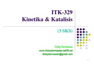ITK-329 Kinetika & Katalisis (3 SKS)
