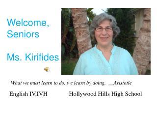 Welcome, Seniors Ms. Kirifides