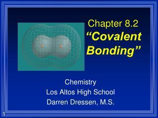 "Chapter 8.2 ""Covalent Bonding"""