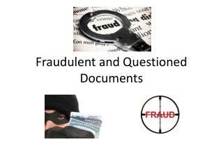 Fraudulent and Questioned Documents