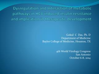 Gokul  C  Das, Ph. D Department of Medicine Baylor College of Medicine, Houston, TX