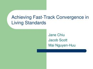 Achieving Fast-Track Convergence in Living Standards