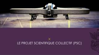 Le projet scientifique collectif ( psc )