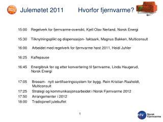 Julemøtet 2011        Hvorfor fjernvarme?
