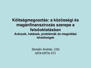 Semjén András, CSc MTA KRTK KTI