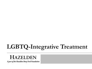 LGBTQ-Integrative Treatment