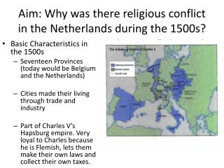 Aim: Why was there religious conflict in the Netherlands during the 1500s?