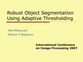 Robust Object Segmentation Using Adaptive Thresholding