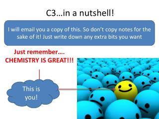 C3…in a nutshell!